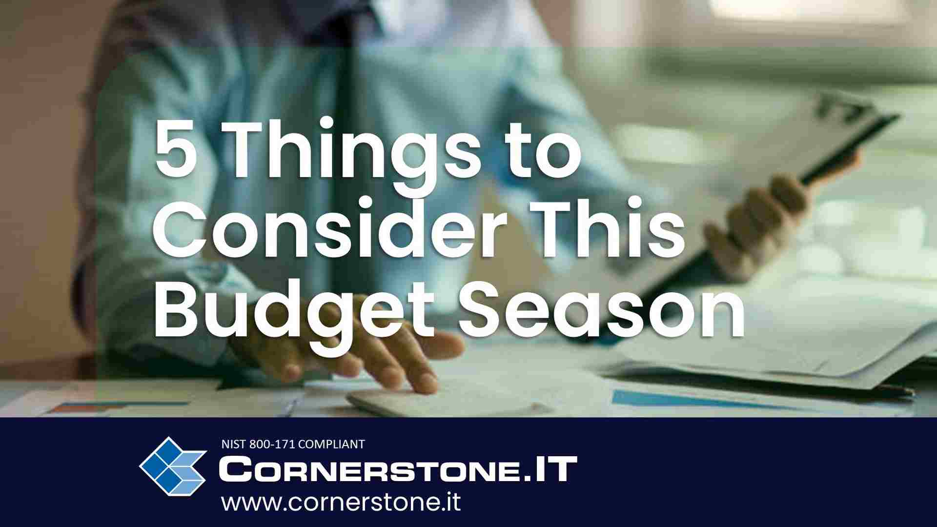 5 Considerations to Guide You this Budget Season
