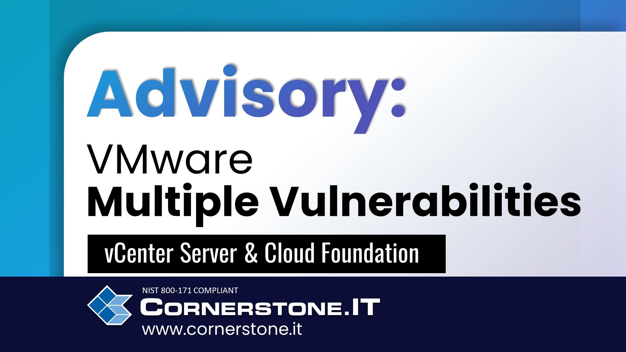 Alert: Multiple Vulnerabilities in VMware vCenter Server